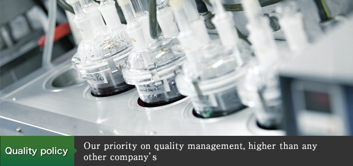 Quality policy Our priority on quality management, higher than any other company's